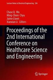 Proceedings of the 2nd International Conference on Healthcare Science and Engineering