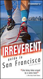 Frommer's Irreverent Guide to San Francisco by Matthew R Poole image
