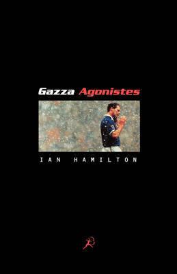 Gazza Agonistes by Ian Hamilton image