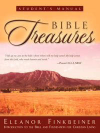 Bible Treasures Student's Manual by Eleanor G. Finkbeiner
