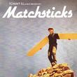 Matchsticks by Tommy Ill & Buck Beauchamp