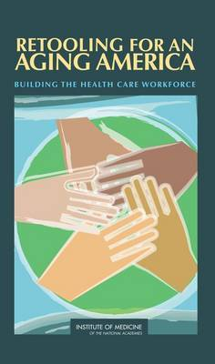 Retooling for an Aging America by Committee on the Future Health Care Workforce for Older Americans image