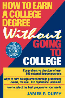 How to Earn a College Degree without Going to College by James P Duffy