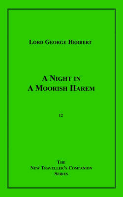 A Night in a Moorish Harem by Lord George Herbert
