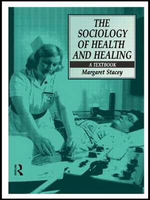The Sociology of Health and Healing by Margaret Stacey