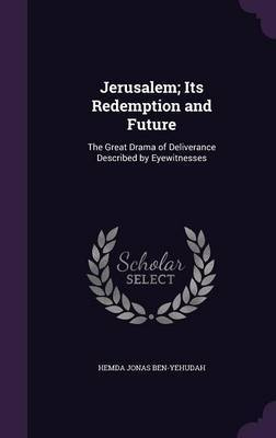 Jerusalem; Its Redemption and Future by Hemda Jonas Ben-Yehudah image