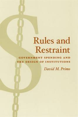 Rules and Restraint by David M Primo
