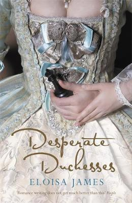 Desperate Duchesses by Eloisa James image