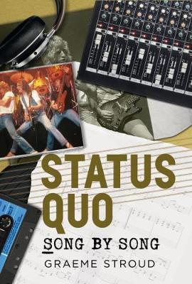 Status Quo Song by Song by Graeme Stroud