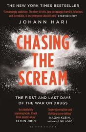 Chasing the Scream by Johann Hari