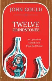 Twelve Grindstones by John Gould