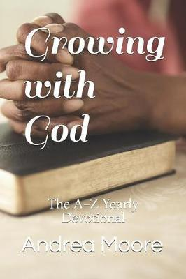Growing with God by Andrea M Moore