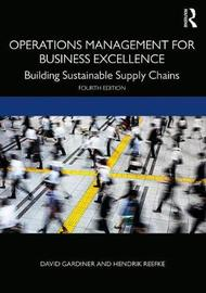 Operations Management for Business Excellence by David Gardiner