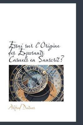 Essai Sur L'Origine Des Exposants Casuels En Sanscrit by Alfred Dutens image
