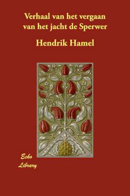 Verhaal Van Het Vergaan Van Het Jacht De Sperwer by Hendrik Hamel image