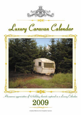 Luxury Caravan Calendar 2009 by David Boxshall