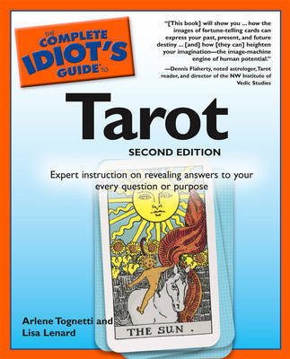 Complete Idiot's Guide to Tarot by Arlene Tognetti