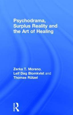 Psychodrama, Surplus Reality and the Art of Healing by Zerka T. Moreno image
