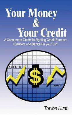 Your Money & Your Credit by Trevon Hunt image