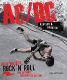 AC/DC: High-Voltage Rock 'n' Roll: The Ultimate Illustrated History by Phil Sutcliffe