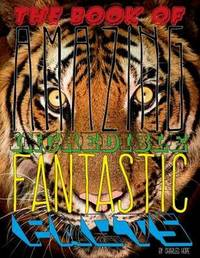 Book of Amazing Incredible Fantastic Facts by Charles Hope