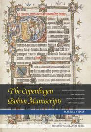 The Copenhagen Bohun Manuscripts by Marina Vidas