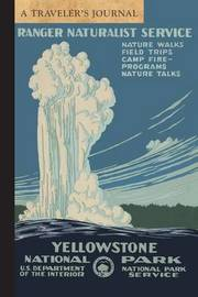Yellowstone National Park: A Traveler's Journal by Applewood Books