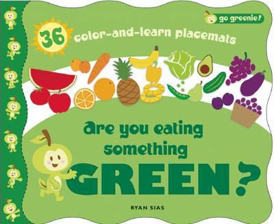 Are You Eating Something Green? by Ryan Sias