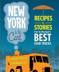 New York a la Cart by Alexandra Penfold
