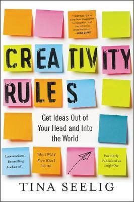 Creativity Rules by Tina Seelig image