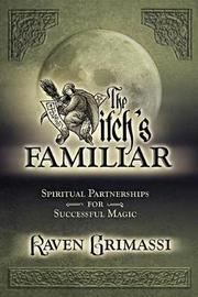The Witches' Familiar by Raven Grimassi