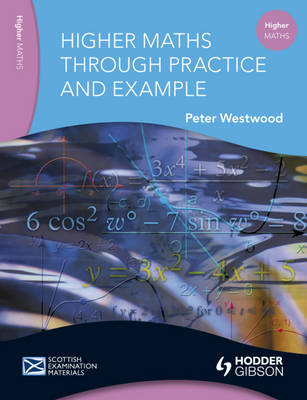 Higher Maths Through Practice and Example by Peter W. Westwood