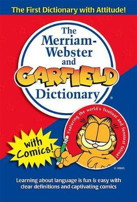 The Merriam-Webster and Garfield Dictionary by Merriam Webster