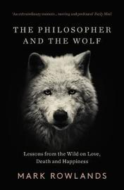 The Philosopher and the Wolf by Mark Rowlands image