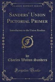 Sanders' Union Pictorial Primer by Charles Walton Sanders image