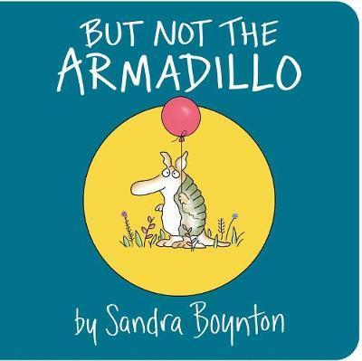 But Not the Armadillo by Sandra Boynton