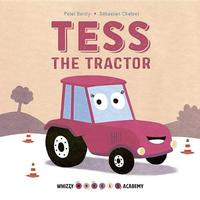 Whizzy Wheels Academy: Tess the Tractor by Peter Bently