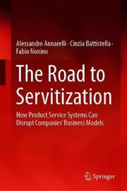 The Road to Servitization by Alessandro Annarelli
