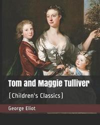Tom and Maggie Tulliver by George Eliot