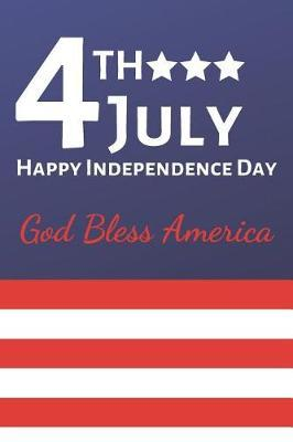 4th July Happy Independence Day God Bless America by Wild Journals