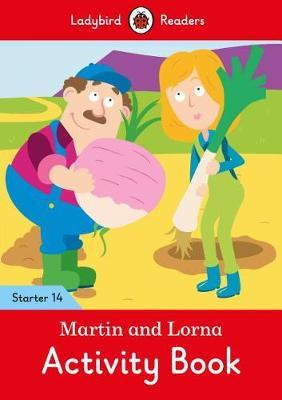 Martin and Lorna Activity Book - Ladybird Readers Starter Level 14 by Ladybird