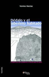 Dedalo Y El Laberinto Habitado. El Abuso De Este Producto Es Nocivo Para La Salud by Norma Macias image