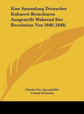 Eine Sammlung Deutscher Kabarett Broschuren Ausgestellt Wahrend Der Revolution Von 1848 (1848) by Charles Otto Querpfeiffer