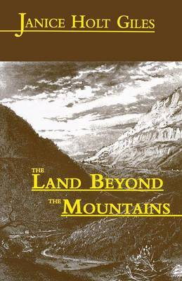 The Land beyond the Mountains by Janice Holt Giles