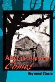 After the Paperman Comes by Heywood Steele image