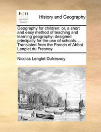 Geography for Children by Nicolas Lenglet Dufresnoy