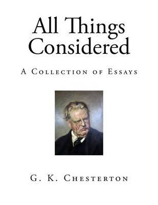 features essays chesterton gk What's wrong with the world by g k chesterton popular features books and movies culled from the thousands of essays he contributed to newspapers and.