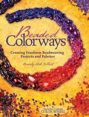 Beaded Colorways by Beverly Gilbert