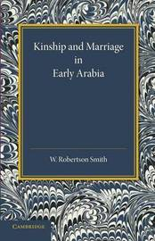Kinship and Marriage in Early Arabia by William Robertson Smith
