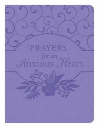 Prayers for an Anxious Heart by Compiled by Barbour Staff